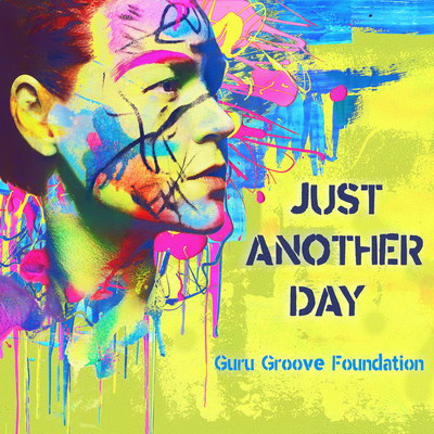 Guru Groove Foundation выпустили «Just Another Day» (Слушать)